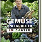 BuchcoverGemüse und Kräuter im Garten. Naturnah gärtnern – alles, was man als Selbstversorger wissen muss